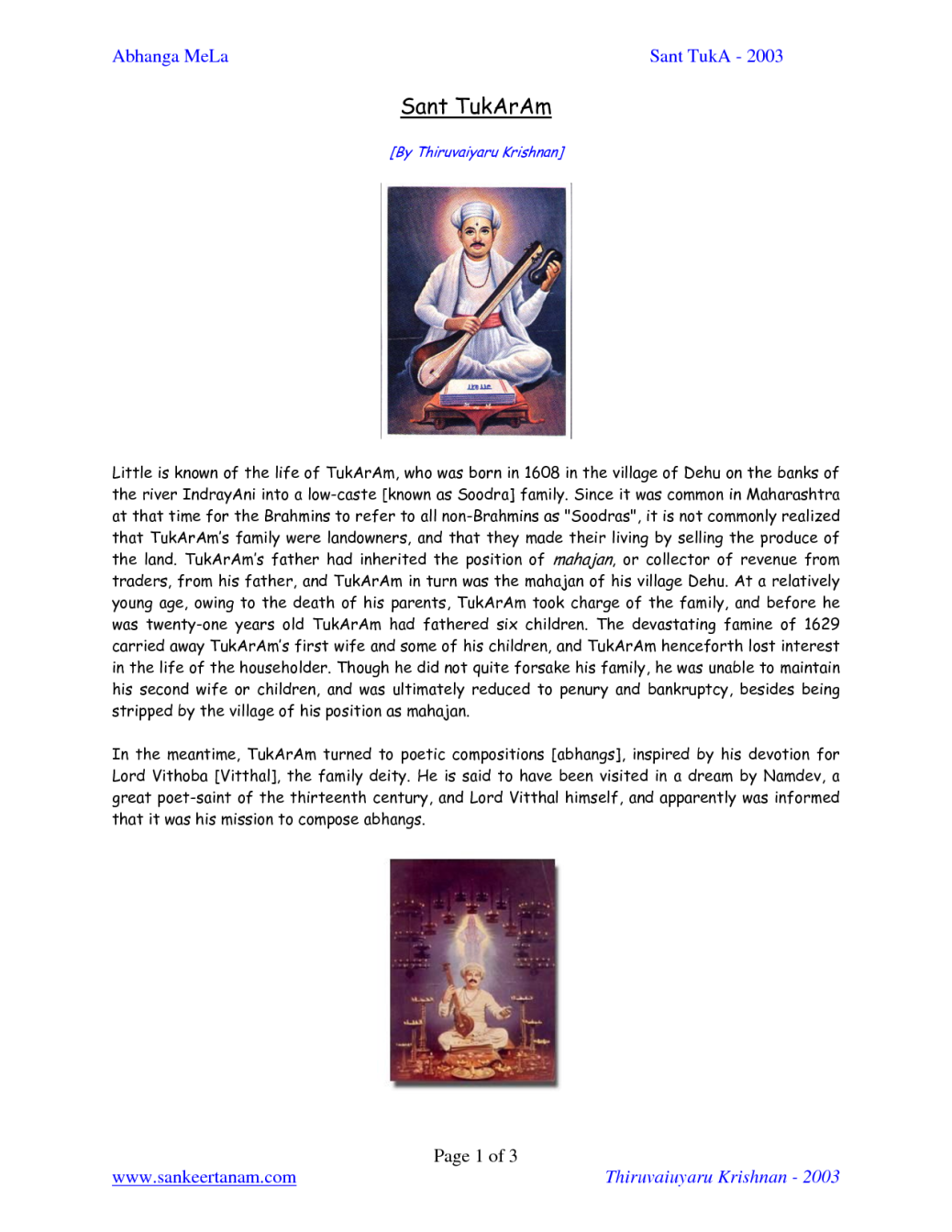 essay on sant tukaram in marathi written Tukaram gatha is one of the most well known marathi poetry (abhang) written by  the famous marathi sant tukaram tukaram (1608–1645) was a prominent.